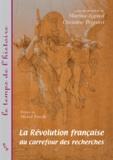Martine Lapied et Christine Peyrard - La Révolution française au carrefour des recherches.