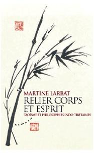 Relier corps et esprit - Taoïsme et philosophies indo-tibétaines.pdf