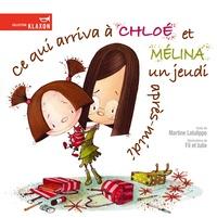 Martine Latulippe - Ce qui arriva à Chloé et Mélina un jeudi après-midi.