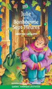 Martine Latulippe et May Rousseau - Julie  : Julie 04 - Julie et le Bonhomme Sept Heures.
