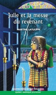 Martine Latulippe et May Rousseau - Julie  : Julie 07 - Julie et la messe du revenant.