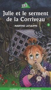 Martine Latulippe - Julie et le serment de la Corriveau.