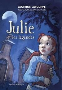 Martine Latulippe - Julie et les légendes.