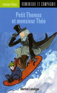 Martine Latulippe - Petit Thomas et Monsieur Théo.