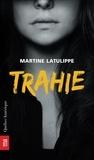 Martine Latulippe - Trahie.