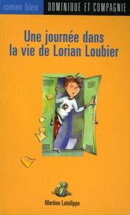 Martine Latulippe - Une journée dans la vie de Lorian Loubier.