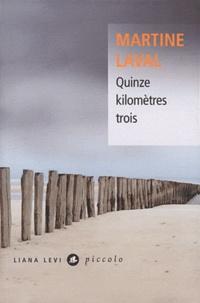 Martine Laval - Quinze kilomètres trois.