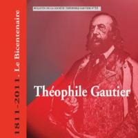 Martine Lavaud et Théofile Gautier Société - Bulletin Théophile Gautier n°33. Théophile Gautier 1811-2011. Le bicentenaire.