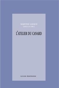 Martine Lavaud - L'atelier du canard: anti-manuel à l'attention des apprentis journalistes.