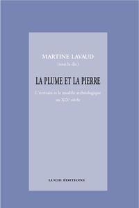 Martine Lavaud - La plume et la pierre.