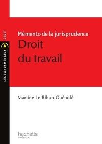 Martine Le Bihan-Guénolé - Droit du travail - Mémento de la jurisprudence.