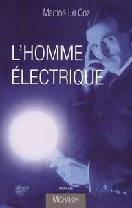 Martine Le Coz - L'Homme électrique.