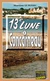 Martine Le Pensec - 13e Lune à Concarneau - Un polar en Bretagne.