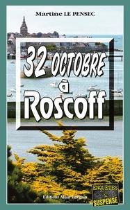 Martine Le Pensec - 32 octobre à Roscoff.
