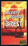 Martine Le Pensec - Alerte rouge à Brest - Un polar breton.