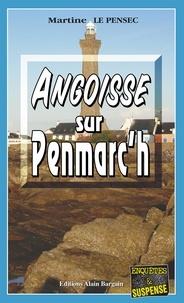 Martine Le Pensec - Angoisse sur Penmarc'h - Un thriller breton.