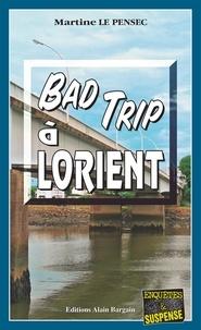 Martine Le Pensec - Bad trip à Lorient.