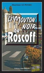 Martine Le Pensec - Le mouton noir de Roscoff.