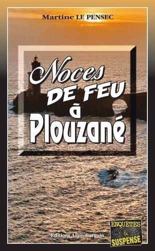 Martine Le Pensec - Noces de feu à Plouzané.