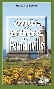 Martine Le Pensec - Onde de choc sur Fermanville.