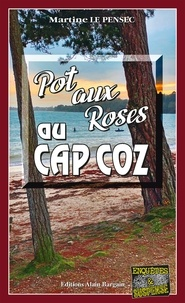 Martine Le Pensec - Pot aux roses au Cap Coz.