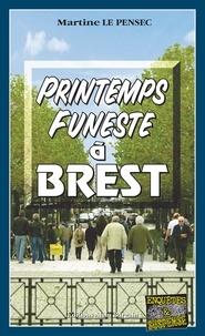 Martine Le Pensec - Printemps funeste à Brest - Un polar breton au suspense saisissant.