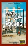 Martine Le Pensec - Sang pour sang à Recouvrance - Un polar inquiétant.
