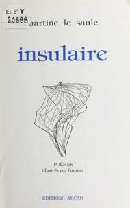 Martine Le Saule - Insulaire.