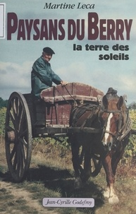 Martine Leca - Paysans du Berry - La terre des soleils.