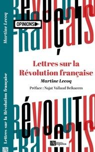 Martine Lecoq et Belkacem najat Vallaud - Lettres sur la Révolution française.