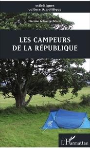 Martine Lefeuvre-Déotte - Les campeurs de la République.