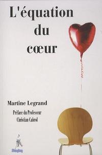 Martine Legrand - L'équation du coeur.