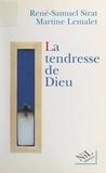 Martine Lemalet et René-Samuel Sirat - La tendresse de Dieu.