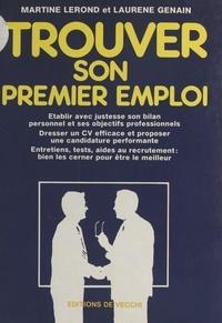 Martine Lerond et Laurène Genain - Trouver son premier emploi.