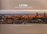 Martine Leroy et Philippe Valode - Lyon, métropole du XXIe siècle.