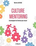 Martine Liautaud et Elisabeth Richard - Culture Mentoring - Accompagner les femmes pour réussir.