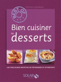 Martine Lizambard - Bien cuisiner les desserts.