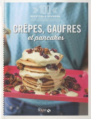 Martine Lizambard et Ingrid Bernard - Crêpes, gaufres et pancakes.