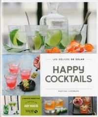 Martine Lizambard - Happy cocktails.