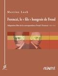 """Martine Loeb - Ferenczi, le """"fils"""" hongrois de Freud - Adaptation libre de la correspondance de Freud / Ferenczi (1908-1933)."""