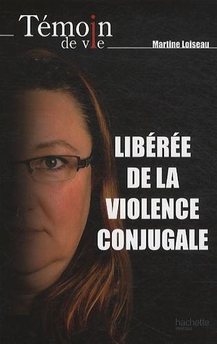 Martine Loiseau et Emmanuel Jeudy - Libérée de la violence conjugale.