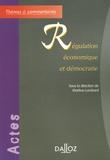 Martine Lombard et  Collectif - Régulation économique et démocratie.