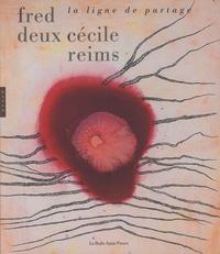 Martine Lusardy - Fred Deux-Cécile Reims - La ligne de partage.
