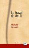 Martine Lussier - Le travail de deuil.