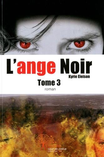 Martine Maffly - Kyrie Eleison Tome 3 : L'ange noir.