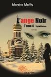 Martine Maffly - L'ange noir Tome 4 : .