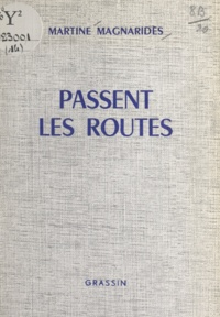 Martine Magnaridès - Passent les routes.