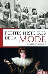 Martine Magnin et Mathilde de Jamblinne - Petites histoires de la mode.