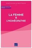 Martine Maisonneuve et Maryvonne Nadaud - La femme & l'homéopathie - Gynécologie & obstétrique.