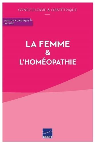La femme & l'homéopathie. Gynécologie & obstétrique